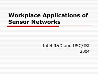 Workplace Applications of Sensor Networks