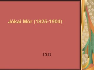 Jókai Mór (1825-1904)