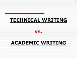 TECHNICAL WRITING vs. ACADEMIC WRITING
