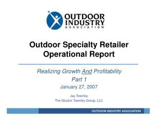 Outdoor Specialty Retailer Operational Report