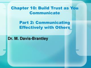 Chapter 10: Build Trust as You Communicate Part 2: Communicating Effectively with Others