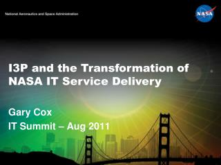 I3P and the Transformation of NASA IT Service Delivery