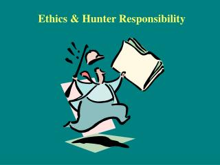 Ethics  Hunter Responsibility