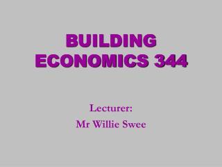 BUILDING ECONOMICS 344