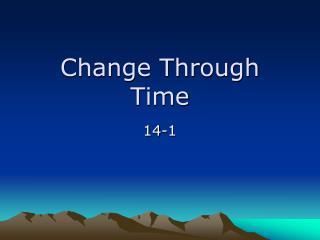 Change Through Time