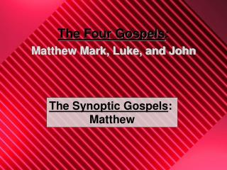 The Four Gospels: Matthew Mark, Luke, and John