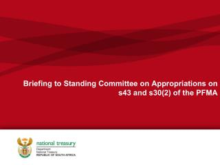 Briefing to Standing Committee on Appropriations on s43 and s30(2) of the PFMA