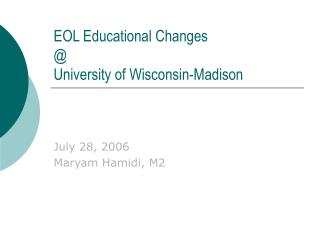EOL Educational Changes @ University of Wisconsin-Madison