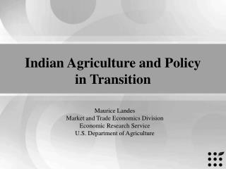 Indian Agriculture and Policy in Transition