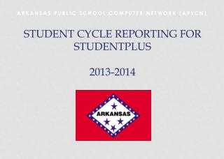 Student Cycle Reporting for StudentPlus  2013-2014