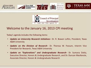 Welcome to the  January 16, 2013 CPI  meeting Today's agenda includes the following items: