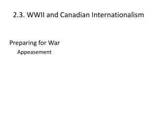 2.3. WWII and Canadian Internationalism