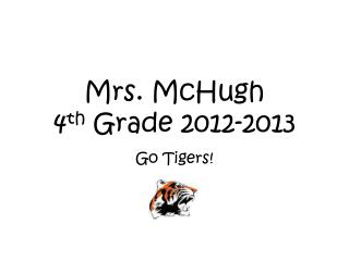 Mrs. McHugh  4 th  Grade  2012-2013