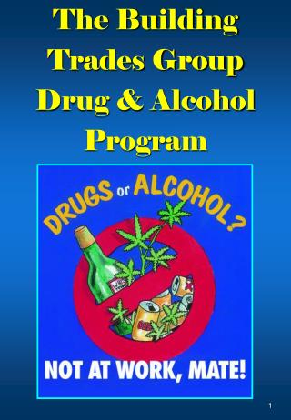 The Building  Trades Group  Drug & Alcohol  Program