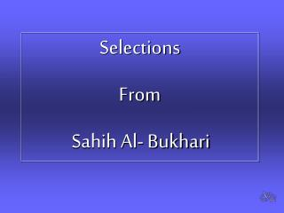 Selections From  Sahih Al- Bukhari