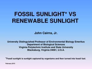 FOSSIL SUNLIGHT* VS RENEWABLE SUNLIGHT