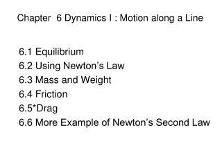 Chapter  6 Dynamics I : Motion along a Line