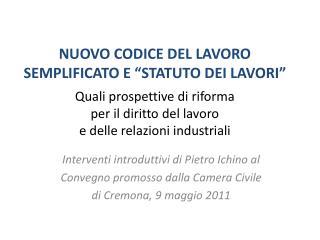 Interventi introduttivi di Pietro Ichino al Convegno promosso dalla Camera Civile