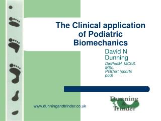 The Clinical application of Podiatric Biomechanics