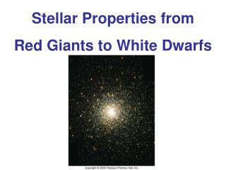 Stellar Properties from Red Giants to White Dwarfs