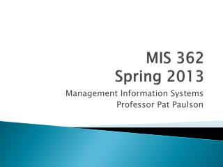 MIS 362 Spring 2013