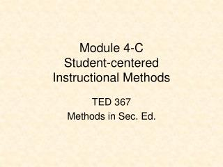 Module 4-C Student-centered Instructional Methods