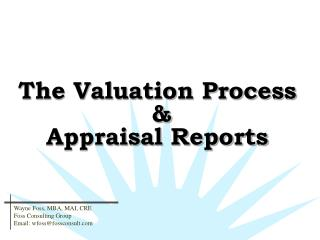 The Valuation Process  & Appraisal Reports