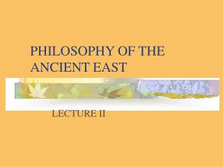 PHILOSOPHY OF THE ANCIENT EAST
