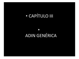 CAPÍTULO III ADIN GENÉRICA