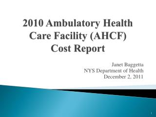 2010 Ambulatory Health Care Facility (AHCF)  Cost Report