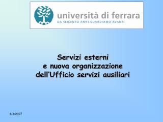 Servizi esterni  e nuova organizzazione  dell'Ufficio servizi ausiliari