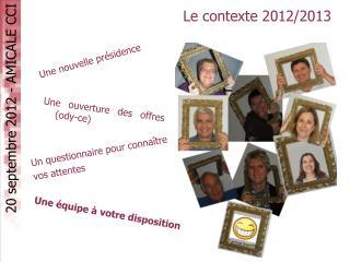 Le contexte 2012/2013
