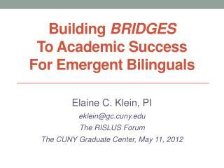 Building  BRIDGES  To Academic Success  For Emergent Bilinguals