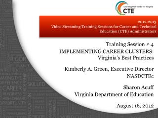 Training Session # 4 IMPLEMENTING CAREER CLUSTERS:  Virginia's Best Practices