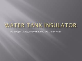 Water Tank Insulator