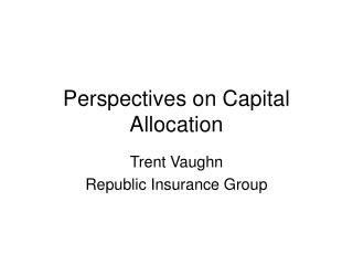 Perspectives on Capital Allocation
