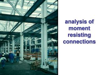 Analysis of moment resisting connections