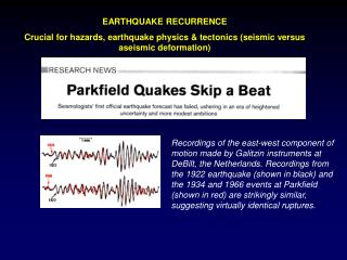 EARTHQUAKE RECURRENCE Crucial for hazards, earthquake physics  tectonics seismic versus aseismic deformation