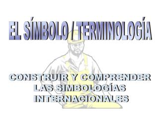 EL SÍMBOLO / TERMINOLOGÍA