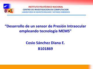 """""""Desarrollo de un sensor de Presión Intraocular empleando tecnología MEMS """""""