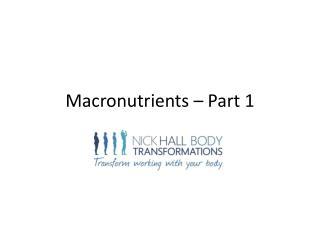 Macronutrients – Part 1