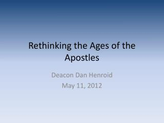Rethinking the Ages of the Apostles
