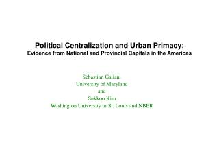 Sebastian Galiani University of Maryland and Sukkoo Kim