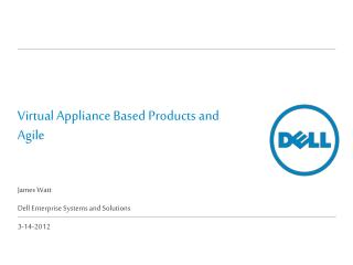 Virtual Appliance Based Products and Agile