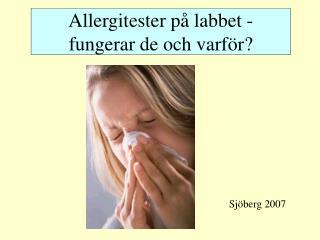 Allergitester p  labbet - fungerar de och varf r