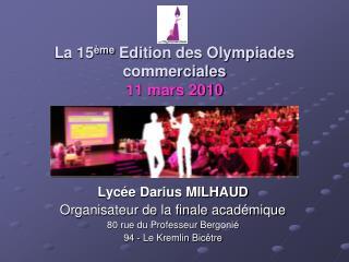 La 15 ème  Edition des Olympiades  commerciales 11 mars 2010