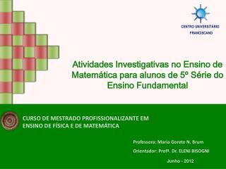 CURSO DE MESTRADO PROFISSIONALIZANTE EM ENSINO DE FÍSICA E DE MATEMÁTICA