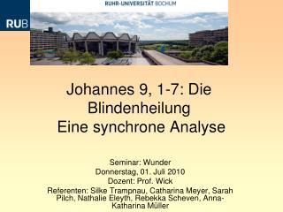Johannes 9, 1-7: Die Blindenheilung  Eine synchrone Analyse