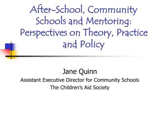 After-School, Community Schools and Mentoring: Perspectives on Theory, Practice and Policy