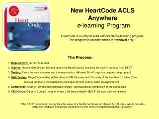 The Process: 1.  Requirement:  current BLS card